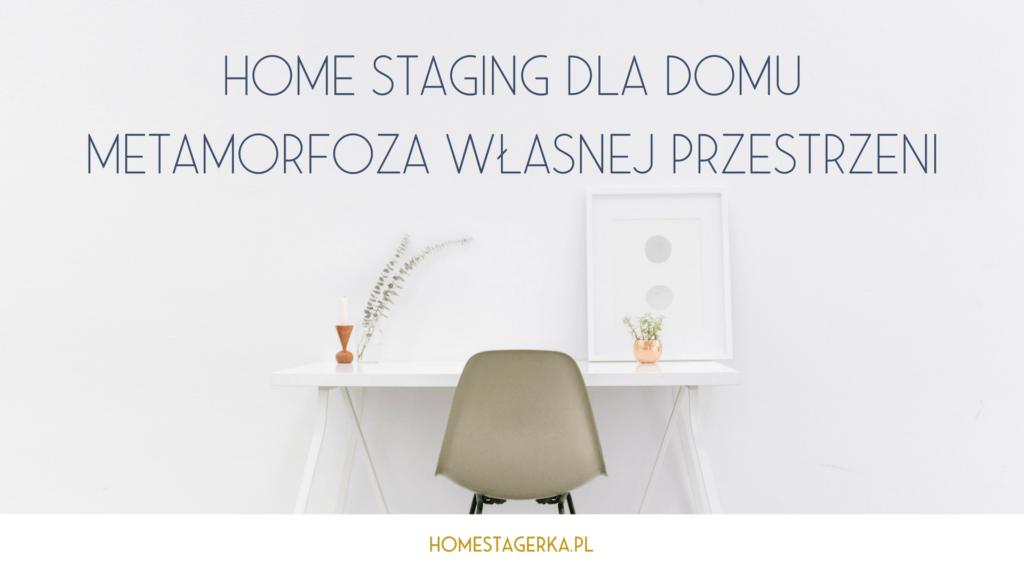 home staging dla domu - metamorfoza własnej przestrzeni